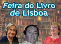 Visite os Colaboradores do Jornal de Mafra na Feira do Livro de Lisboa – Alice Vieira, Alexandre honrado e Licínia Quitério
